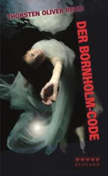 Thorsten Oliver Rehm: Der Bornholm-Code, Buch