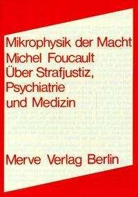 Michel Foucault: Mikrophysik der Macht, Buch
