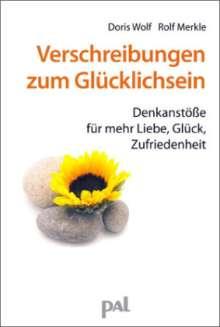 Doris Wolf: Verschreibungen zum Glücklichsein, Buch