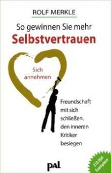 Rolf Merkle: So gewinnen Sie mehr Selbstvertrauen, Buch