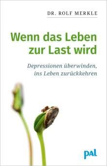 Rolf Merkle: Wenn das Leben zur Last wird, Buch