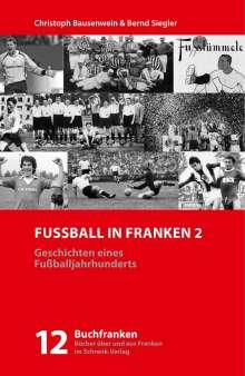 Christoph Bausenwein: Fußball in Franken 2, Buch