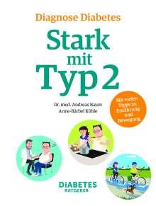 Andreas Baum: Diagnose Diabetes - Stark mit Typ 2, Buch