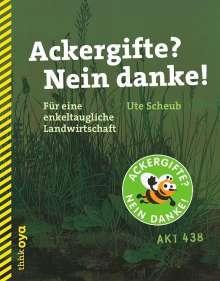 Ute Scheub: Ackergifte? Nein danke!, Buch