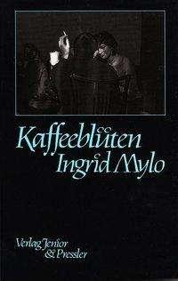 Ingrid Mylo: Kaffeeblüten, Buch