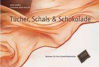 Christiane Keller-Krische: Tücher, Schals und Schokolade, Buch