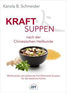 Karola Schneider: Kraftsuppen nach der Chinesischen Heilkunde, Buch