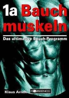 Klaus Arndt: 1a Bauchmuskeln, Buch