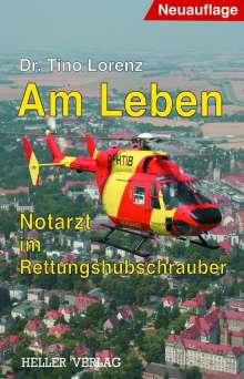 Tino Lorenz: Am Leben - Notarzt im Rettungshubschrauber, Buch