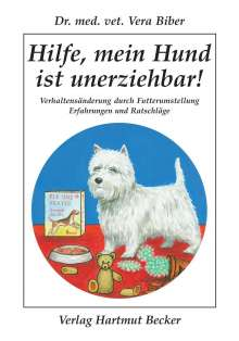 Vera Biber: Hilfe, mein Hund ist unerziehbar!, Buch