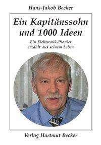 Hans-Jakob Becker: Ein Kapitänssohn und 1000 Ideen, Buch