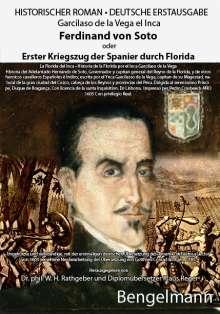 Garcilaso de la Vega el Inca: Ferdinand von Soto oder Erster Kriegszug der Spanier durch Florida. Bibliophile Geschenkausgabe mit Reproduktionen ganzseitiger Kupferstiche aus dem 18. Jahrhundert., Buch