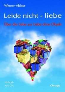 Werner Ablass: Leide nicht - liebe. 2 CD's, CD