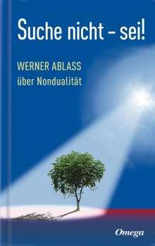 Werner Ablass: Suche nicht - sei!, Buch