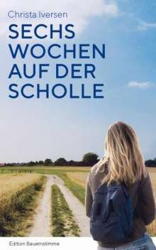 Christa Iversen: Sechs Wochen auf der Scholle, Buch