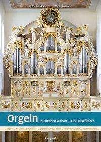 Felix Friedrich: Orgeln in Sachsen-Anhalt, Buch