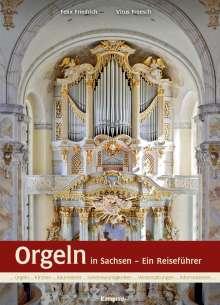 Felix Friedrich: Orgeln in Sachsen, Buch
