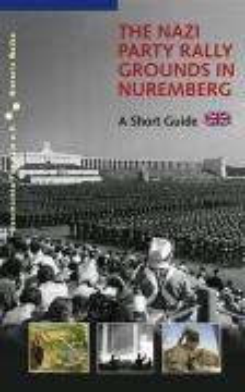 Alexander Schmidt: The Nazi Party Rally Grounds in Nuremberg, Buch