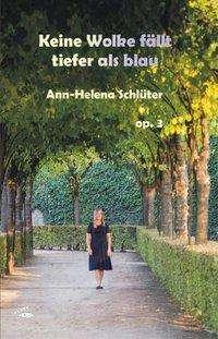 Ann-Helena Schlüter: Keine Wolke fällt tiefer als blau, Buch