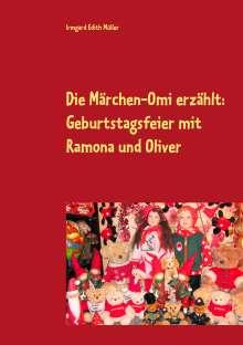 Irmgard Edith Müller: Die Märchen-Omi erzählt: Geburtstagsfeier mit Ramona und Oliver, Buch