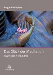 Brasington Leigh: Das Glück der Meditation, Buch