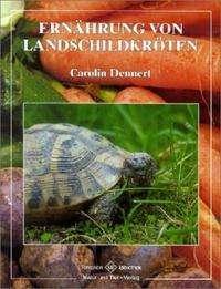 Carolin Dennert: Ernährung von Landschildkröten, Buch