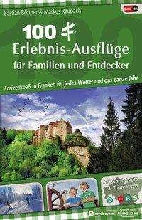 Bastian Böttner: 100 Erlebnis-Ausflüge für Familien und Entdecker, Buch