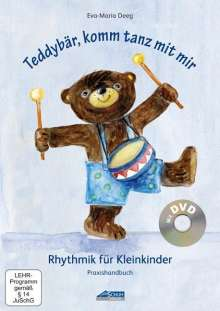 Eva-Maria Deeg: Teddybär, komm tanz mit mir - Praxishandbuch inkl. DVD, Buch