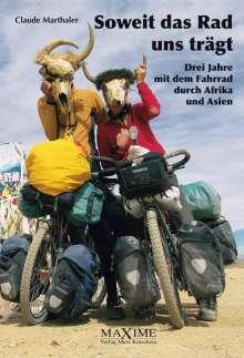 Claude Marthaler: Soweit das Rad uns trägt, Buch