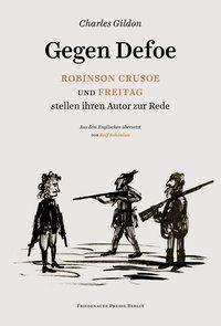 Charles Gildon: Gegen Defoe - Robinson Crusoe und Freitag stellen ihren Autor zur Rede, Buch