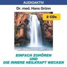 Hans Grünn: Einfach zuhören und die innere Heilkraft wecken. 2 CDs, CD