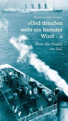 """Kristine von Soden: """"Und draußen weht ein fremder Wind ..."""", Buch"""