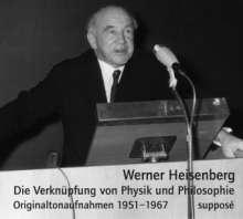 Werner Heisenberg: Die Verknüpfung von Physik und Philosophie. 2 CDs, CD