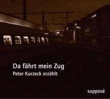 Peter Kurzeck: Da fährt mein Zug, CD