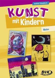 Astrid Friedrich: Kunst mit Kindern - Malen, Buch