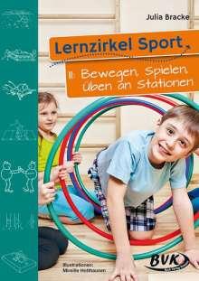 Julia Bracke: Lernzirkel. Sport 2. Bewegen, Spielen, Üben an Stationen, Buch