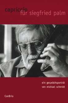 Michael Schmidt: Capriccio für Siegfried Palm, Buch