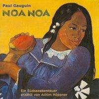 Paul Gauguin: Noa Noa ( Duftende Erde )- ungekürzte Aufzeichnungen aus der Südsee, CD