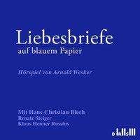 Arnold Wesker: Liebesbriefe auf blauem Papier, CD