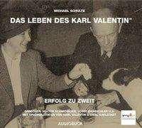 Michael Schulte: Das Leben des Karl Valentin 3. Erfolg zu zweit. CD, CD