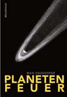 Max Haushofer: Planetenfeuer, Buch