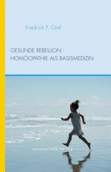 Friedrich P. Graf: Gesunde Rebellion, Buch