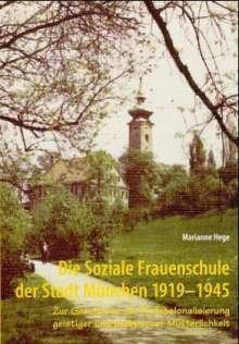 Marianne Hege: Die soziale Frauenschule der Stadt München 1919-1945, Buch