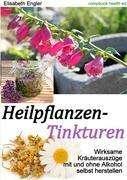 Elisabeth Engler: Heilpflanzen-Tinkturen, Buch
