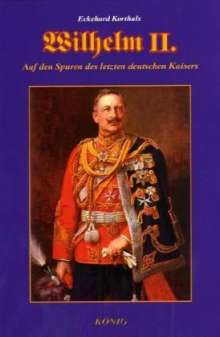 Eckehard Korthals: Wilhelm II, Buch