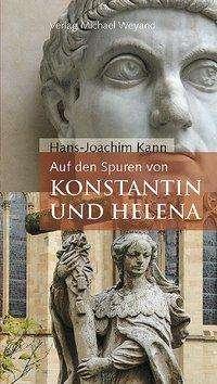 Hans-Joachim Kann: Auf den Spuren von Konstantin und Helena, Buch