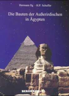Hermann Ilg: Die Bauten der Außerirdischen in Ägypten, Buch