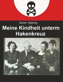 Günter Spitzing: Meine Kindheit unterm Hakenkreuz, Buch