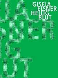 Gisela Elsner: Heilig Blut, Buch