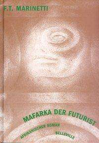 Filippo Tommaso Marinetti: Mafarka der Futurist, Buch
